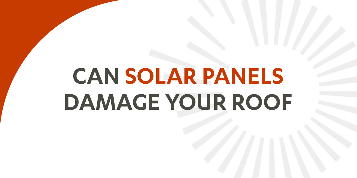 can solar panels damage your roof